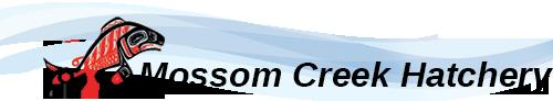 Mossom Creek Hatchery